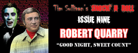 "SHOCK N ROLL ISSUE 9: ""GOOD NIGHT, SWEET COUNT"" – TRIBUTE TO ROBERT QUARRY!"